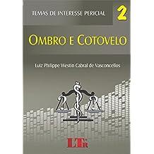 Temas de Interesse Pericial. Ombro e Cotovelo - Volume 2