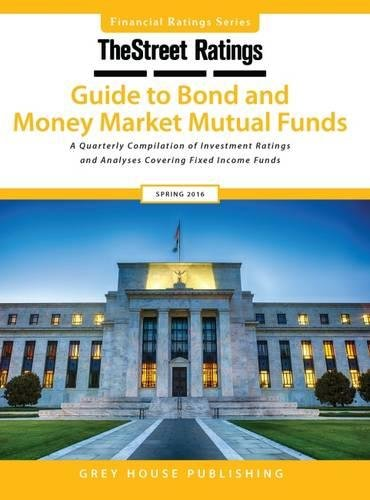 Thestreet Ratings Guide to Bond & Money Market Mutual Funds, Spring 2016 (Thestreet.Com Ratings Guide to Bond and Money Market Mutual Funds) (Financial Ratings) by Financial Ratings Series