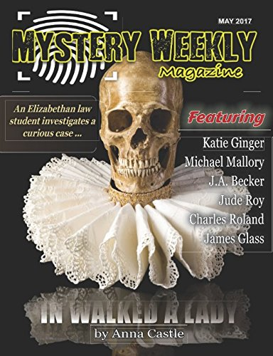 Mystery Weekly Magazine: May 2017 (Mystery Weekly Magazine Issues)