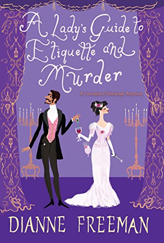 A Lady's Guide to Etiquette and Murder (A Countess of Harleigh Mystery) by [Freeman, Dianne]