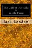 The Call of the Wild and White Fang, Jack London, 1495491315