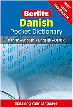 Danish Berlitz Pocket Dictionary (Berlitz Pocket Dictionaries): Danish-English = Englelsk-Dansk: Written by Berlitz, 2007 Edition, (1st Edition) Publisher: Berlitz Publishing [Paperback]