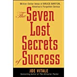 The Seven Lost Secrets of Success: Million Dollar Ideas of Bruce Barton, America's Forgotten Genius ~ Joe Vitale