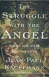 The Struggle with the Angel, Jean-Paul Kauffmann, 1568582439