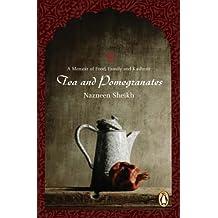 Tea and Pomegranates by Nazneen Sheikh (2005-11-01)