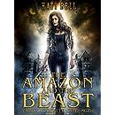 The Amazon and the Beast: An Urban Fantasy Romance (Mythos Book 1)