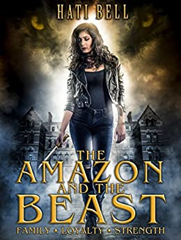 The Amazon and the Beast: An Urban Fantasy Romance (Mythos Book 1) by [Bell, Hati]