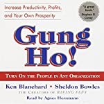 Gung Ho!: Turn On the People in Any Organization | Sheldon Bowles,Ken Blanchard