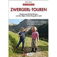 Die schönsten Zwergerl-Touren: Wanderungen für die Kleinsten zwischen Allgäu und Berchtesgadener Land