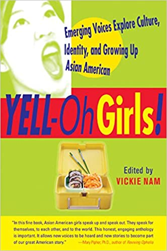 Image result for YELL-Oh Girls! Emerging Voices Explore Culture, Identity, and Growing Up Asian American by Vickie Nam