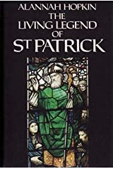 The Living Legend of St. Patrick by Alannah Hopkin (1990-03-15) Paperback