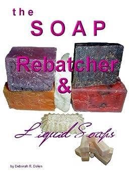 The Soap Rebatcher by Deborah Dolen by [Dolen, Deborah]