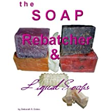 The Soap Rebatcher by Deborah Dolen