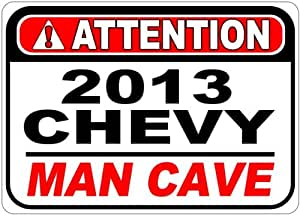 2013 13 CHEVY TAHOE Attention Man Cave Aluminum Street Sign - 10 x 14 Inches
