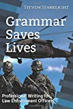 Grammar Saves Lives: Professional Writing for Law Enforcement Officers