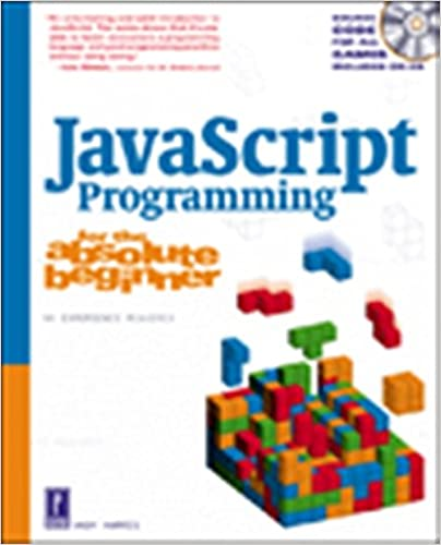 JavaScript Programming for the Absolute Beginner: Andy Harris