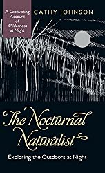 The Nocturnal Naturalist: Exploring the Outdoors at Night