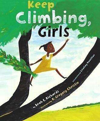 BY Richards, Beah E. ( Author ) [{ Keep Climbing, Girls By Richards, Beah E. ( Author ) Jan - 01- 2006 ( Hardcover ) } ]