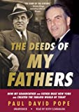 The Deeds of My Fathers: How My Grandfather and Father Built New York and Created the Tabloid World of Today (Library Edition)