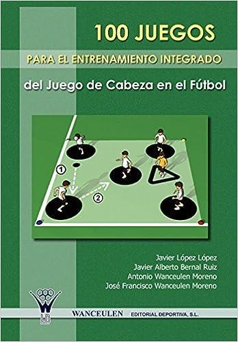 100 Juegos Para El Entrenamiento Integrado Del Juego De ...
