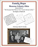 Family Maps of Monroe County, Ohio, Deluxe Edition : With Homesteads, Roads, Waterways, Towns, Cemeteries, Railroads, and More, Boyd, Gregory A., 1420311948