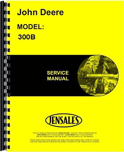 John Deere 300B Industrial Tractor Service Manual -