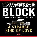 A Strange Kind of Love | Lawrence Block
