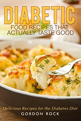 Diabetic Food Recipes Actually Taste ebook