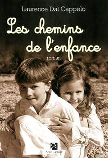 Les chemins de l'enfance, Dal Cappelo, Laurence