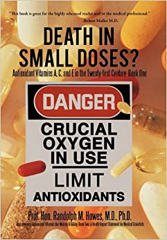 Book Death in Small Doses?: Books 1 and 2: Antioxidant Vitamins A, C and E in the Twenty-First Century: Book One Also Contains: Antioxidant Vitamins