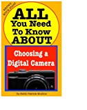 All You Need to Know About Choosing a Digital Camera