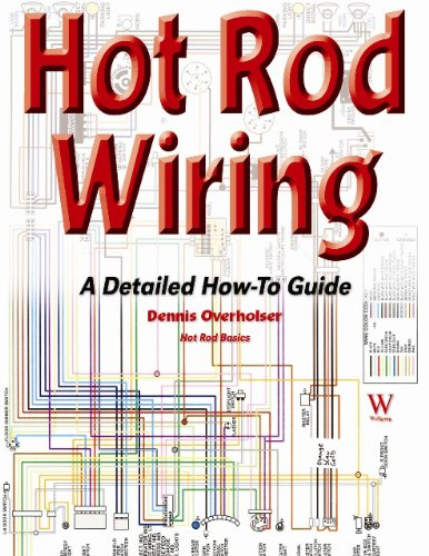 hot rod wiring a detailed how to guide hot rod basics dennis on hot rod wiring diagram download