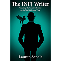 The INFJ Writer: Cracking the Creative Genius of the World's Rarest Type