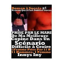 PRISE PAR LE MARI DE MA MEILLEURE COPINE DANS UN Scénario DIFFICILE à CROIRE: ROMAN érotique à Succès pour adultes(-18)! (French Edition)