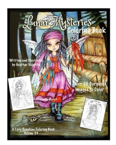 Lunar Mysteries Coloring Book: Lacy Sunshine Coloring Book Fairies, Moon Goddesses, Surreal, Fantasy and More (Lacy Sunshine Coloring Books) (Volume 53) ()