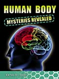 Human Body Mysteries Revealed, Natalie Hyde, 0778774155