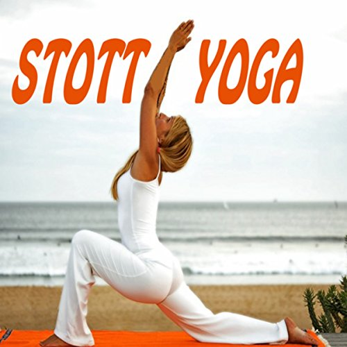 Stott Yoga (Spiritual Music for Yoga, Meditation, Healing ...