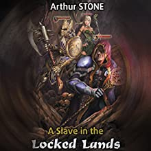 A Slave in the Locked Lands: LitRPG Audiobook by Arthur Stone, Mikhail Yagupov (translator) Narrated by Kevin T. Collins