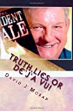 TRUTH,LIES or de'J'a VU!, David Moran, 1468196898