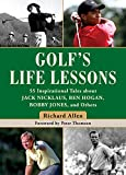 img - for Golf's Life Lessons: 55 Inspirational Tales about Jack Nicklaus, Ben Hogan, Bobby Jones, and Others book / textbook / text book