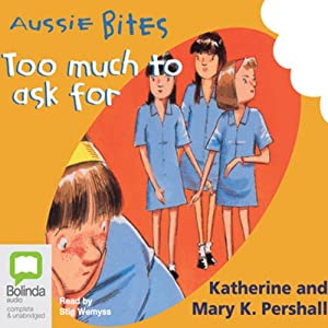 Too Much to Ask For: Aussie Bites Audiobook
