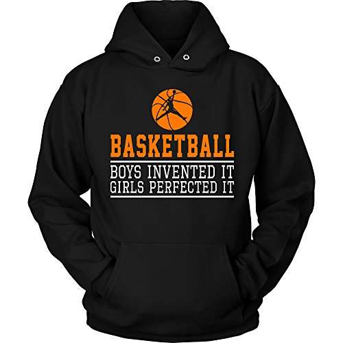 - Basketball Hoodie - Basketball Boys Invented It Girls Perfected It Funny Funny Quotes - Unisex Sweatshirt Gift for Men, Women