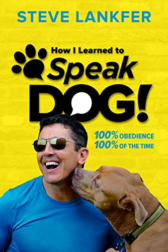 Speakdog!: 100% Obedience, 100% Of The Time by Steve Lankfer ebook deal