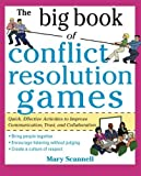 img - for The Big Book of Conflict Resolution Games: Quick, Effective Activities to Improve Communication, Trust and Collaboration (Big Book Series) by Mary Scannell (2010-05-31) book / textbook / text book