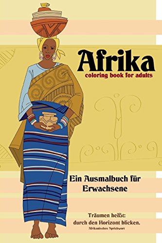 Afrika: coloring book for adults - Ein Ausmalbuch fur Erwachsene  [Geier, Denis] (Tapa Blanda)