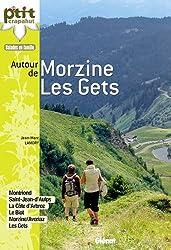 Autour de Morzine - Les Gets : Montriond, Saint-Jean d'Aulps, La Côte d'Arbroz, Le Biot, Morzine/Avoriaz, Les Gets