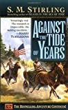 Against the Tide of Years (Island in the Sea of Time) by S.M. Stirling (2003) Mass Market Paperback