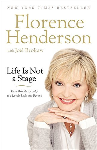 Life Is Not a Stage: From Broadway Baby to a Lovely Lady and Beyond by Florence Henderson - Florence Shopping Centre