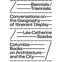 Szacka, L: Biennials/Triennials - Conversations on the Geogr
