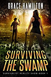 Surviving the Swamp (Survivalist Reality Show Book 1)